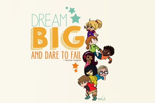 Dream Big Poster by Karissa C 2014